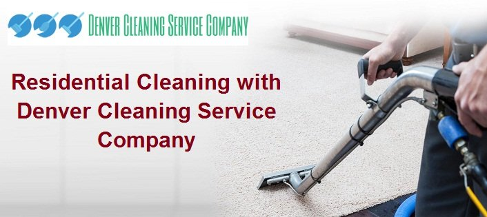 Residential Cleaning with Denver Cleaning Service Company